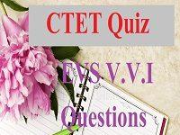CTET V.V.I Questions EVS