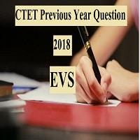 CTET Previous Year Question December 2018 EVS