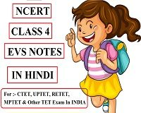 NCERT CLASS 4 EVS NOTES FOR CTET IN HINDI