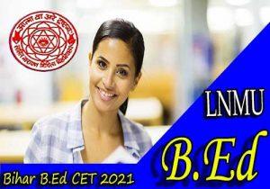 Bihar B.Ed CET 2021: LNMU B.ed Entrance Exam Date, Admit Card, Syllabus, Exam Pattern, Cut Off